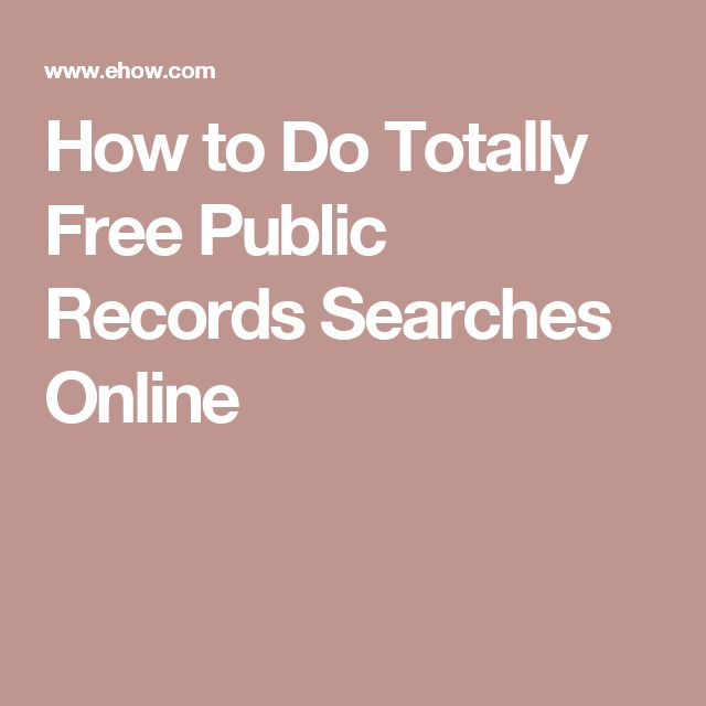 How to Do Totally Free Public Records Searches Online