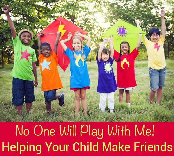 No One Will Play With Me: Helping Your Child Make Friends
