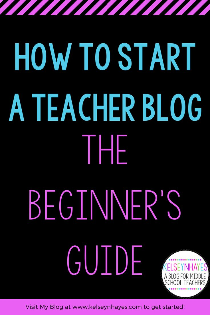 How to Start a Teacher Blog: The Beginner's Guide