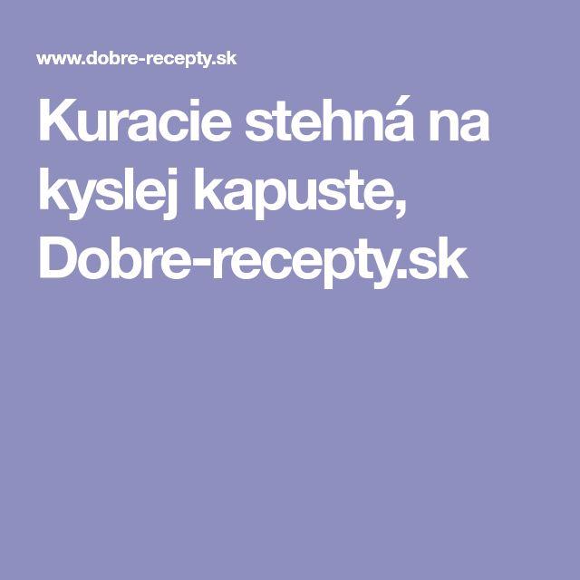 Kuracie stehná na kyslej kapuste, Dobre-recepty.sk