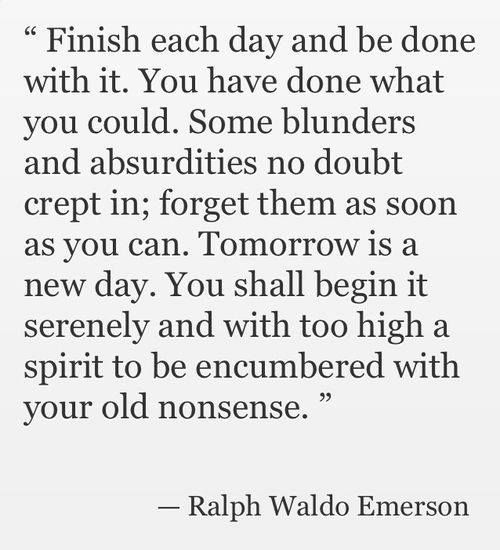 Don't bring your old nonsense from yesterday into today.