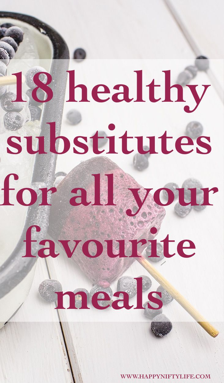 18 healthy recipe substitutes for all your favourite meals - Happy Nifty Life Weight loss ideas and tips, healthy eating, whole foods, low calorie, low carb, no sugar added. Best recipes for the health conscious.
