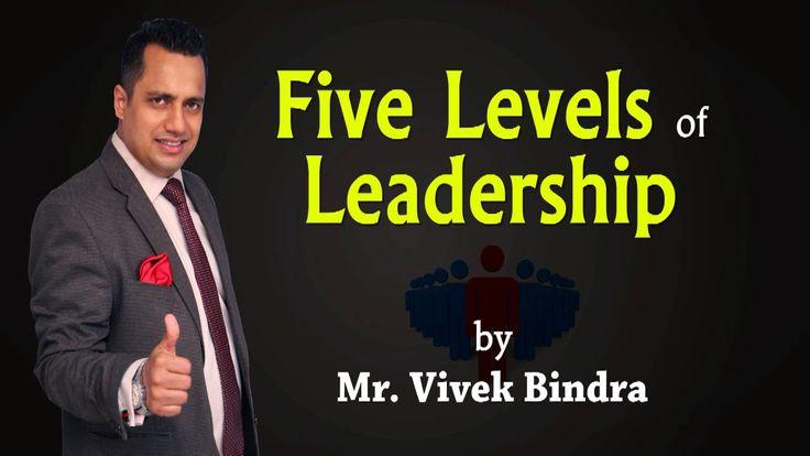 Five levels of Leadership by International Motivational Speaker Mr Vivek...