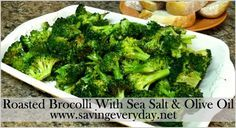 Recipe | Oven Roasted Brocolli Wth Sea Salt & Olive Oil - http://www.savingeveryday.net/2013/04/recipe-oven-roasted-brocolli-wth-sea-salt-olive-oil/