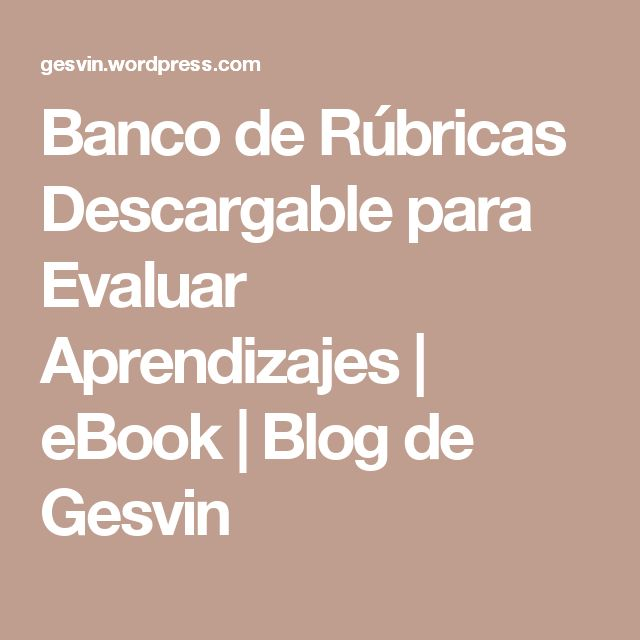 Banco de Rúbricas Descargable para Evaluar Aprendizajes | eBook | Blog de Gesvin