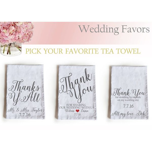 Wedding Favor Tea Towels -Kitchen Towels -Personalized Wedding Thank... (735 INR) via Polyvore featuring home, kitchen & dining, kitchen linens, personalized kitchen towels and personalized tea towels