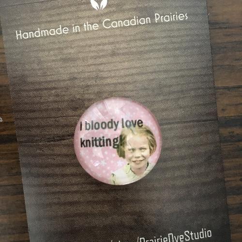 SALE - I Bloody Love Knitting Pin - Knitting  Humour - Prairie Dye Studio
