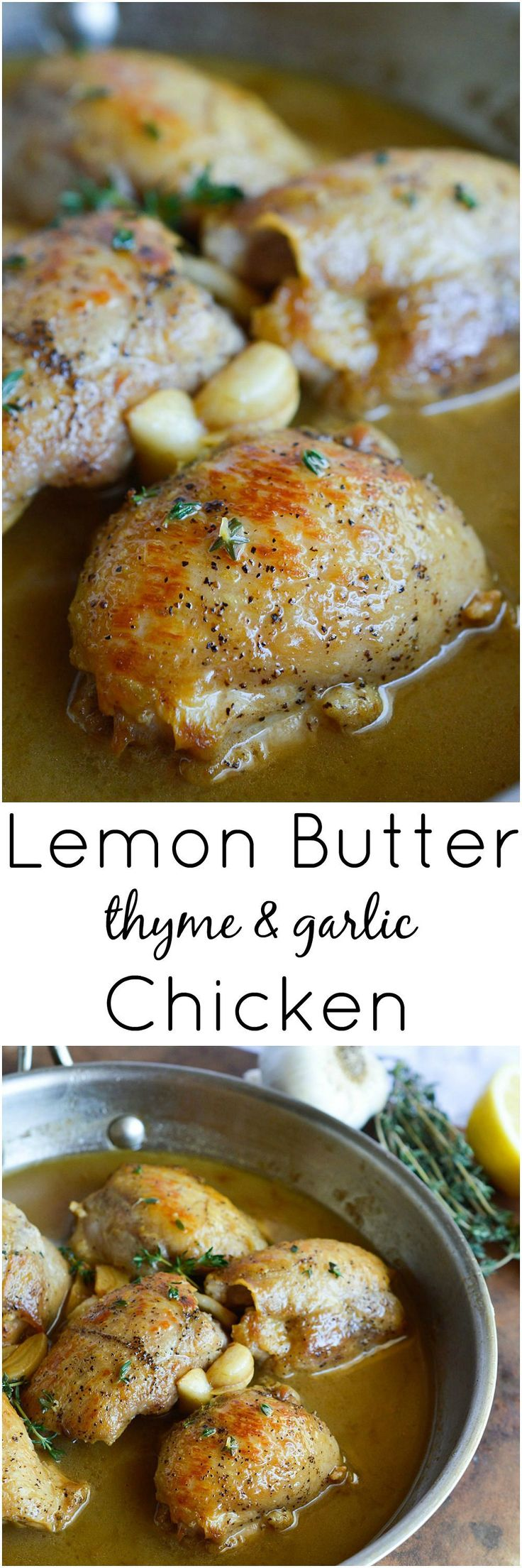 This Lemon Butter Chicken Thigh Recipe is quick, easy and bursting with flavor! Juicy chicken thighs cooked with butter, lemon, thyme and garlic. The perfect one pan weeknight dinner!
