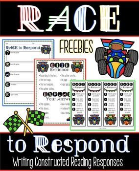 The RACE strategy is a great way to guide and encourage students to write thorough and meaningful reading responses. It breaks down reading responses into 4 parts.... - Restate the question. - Answer the question.  - Cite evidence from the text. - Explain or extend.This FREEBIE includes a graphic organizer to use with students when teaching and guiding them through writing a constructed response.