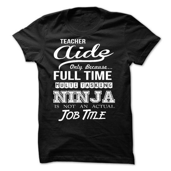 Teacher Aide T-Shirt Hoodie Sweatshirts eie. Check price ==► http://graphictshirts.xyz/?p=100652