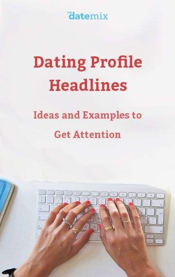headline dating tips Examples of good online dating profile headlines whether you choose a funny, informative or clever headline for your dating profile or messages, you need one that shows a side of your character and will attract the right people.
