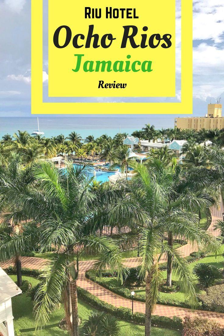 Riu Ocho Rios Jamaica Hotel Review Hotels And Resorts Pinterest