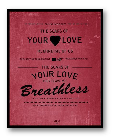 the scars of your love, they leave me breathless - adele  $10.00