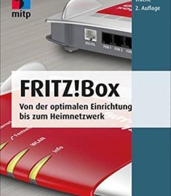 Fritz!Box (Mitp Anwendungen): Von Der Optimalen Einrichtung Bis Zum Heimnetzwerk PDF