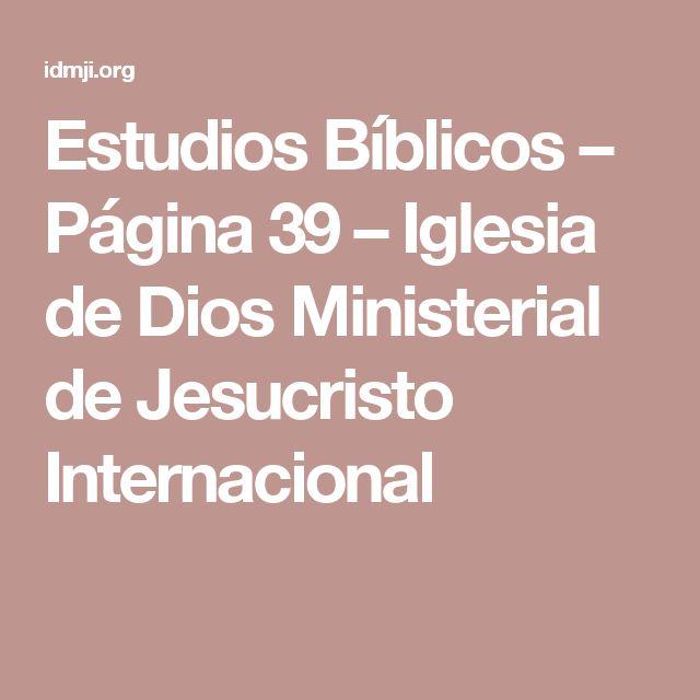 Estudios Bíblicos – Página 39 – Iglesia de Dios Ministerial de Jesucristo Internacional