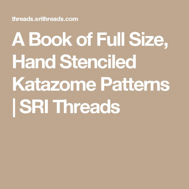 A Book of Full Size, Hand Stenciled Katazome Patterns | SRI Threads