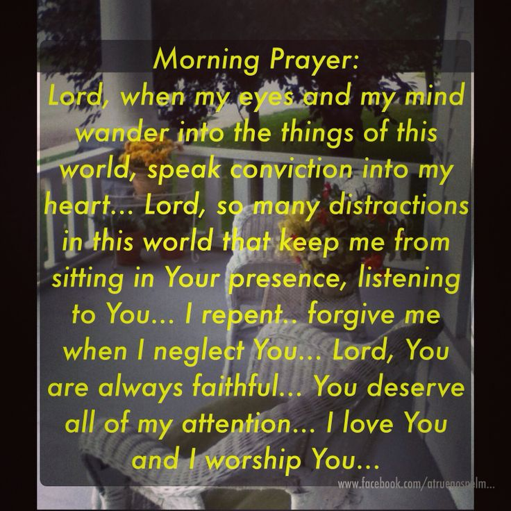Good Morning My Love Prayer : Morning prayer lord you deserve all of my attention