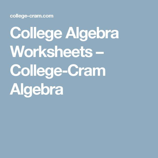 College Algebra Worksheets – College-Cram Algebra