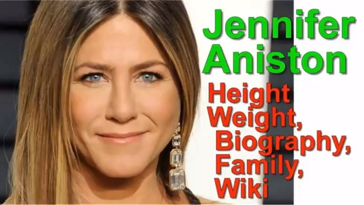 Jennifer Aniston Height, Weight, Age, Biography, Family, Wiki