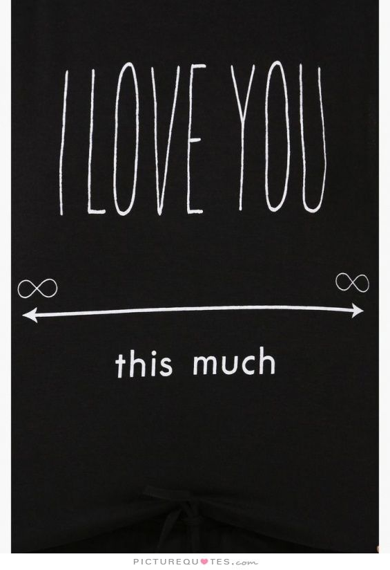 I love you this much. Love quotes on PictureQuotes.com.