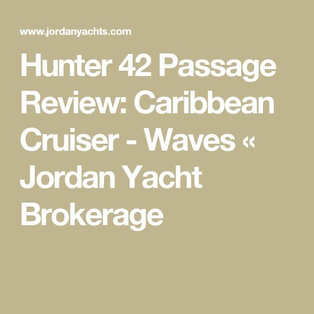 Hunter 42 Passage Review: Caribbean Cruiser - Waves « Jordan Yacht Brokerage