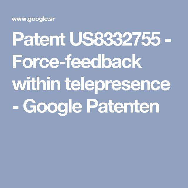 Patent US8332755 - Force-feedback within telepresence -  Google Patenten