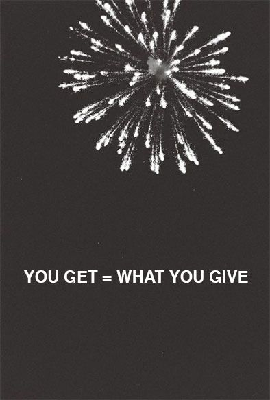 You get = What you give