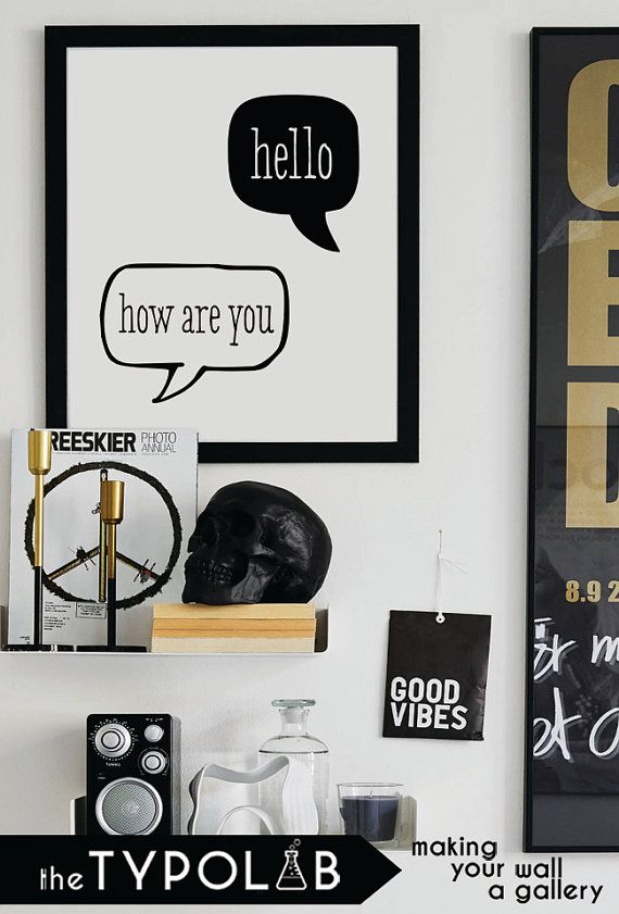 Hello How Are You / typography print poster / motivational quote / gallery wall poster / scandinavian nordic home / black and white, No. 84