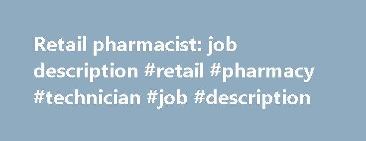 Retail pharmacist job description #retail #pharmacy #technician - pharmacist job description