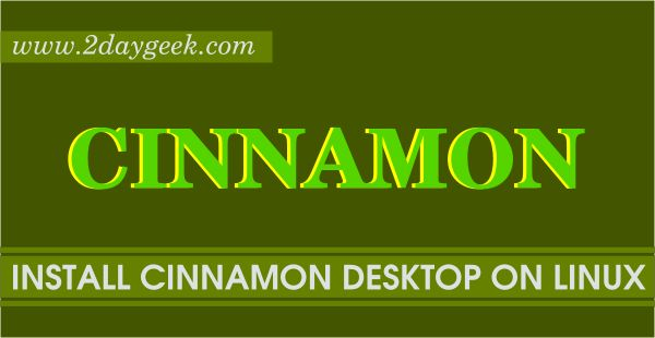 2daygeek.com Linux tips, tricks & news today ! Cinnamon 2.8 upgrade – through on this article you will get idea for Cinnamon 2.8 release notes, installation and upgrade steps.
