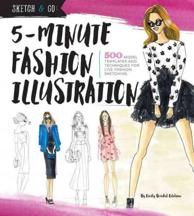 5-minute Fashion Illustration: 500 Model Templates and Techniques for Live Fashion Sketching