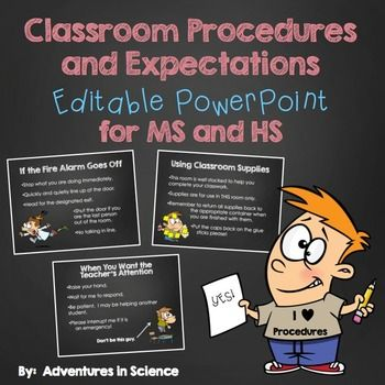 Having classroom procedures and expectation in place for the first day of school can make all the difference in how your year goes. Set the right tone in your Middle or High School class from the very first day with this EDITABLE PowerPoint! By taking the time to have a well-managed class, you won't have to take the time later on to discipline your class.  Since the procedures in this product are fully editable, you can easily adapt this for an elementary classroom as well! $