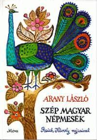Hungarian Folklore Arany László - Szép magyar népmesék