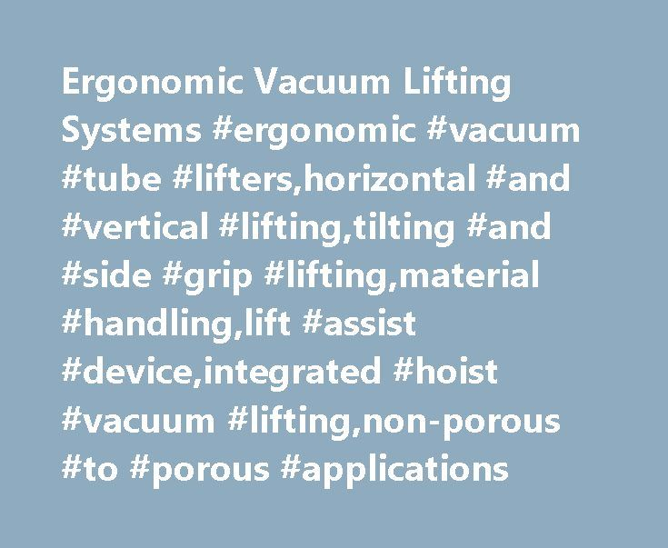Ergonomic Vacuum Lifting Systems #ergonomic #vacuum #tube #lifters,horizontal #and #vertical #lifting,tilting #and #side #grip #lifting,material #handling,lift #assist #device,integrated #hoist #vacuum #lifting,non-porous #to #porous #applications http://oklahoma.remmont.com/ergonomic-vacuum-lifting-systems-ergonomic-vacuum-tube-liftershorizontal-and-vertical-liftingtilting-and-side-grip-liftingmaterial-handlinglift-assist-deviceintegrated-hoist-vacuu/  # ANVER Vacuum Material Handling ANVER…
