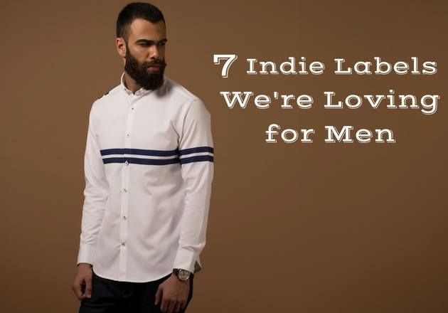 7 Indie Labels, we are loving for Men. #Fashion #Accessories #Clothing #Footwear #MensFashion #CityShorBengaluru