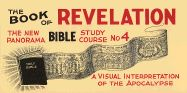 The New Panorama Bible Study Course No. 4: The Book of Revelation - Eade, Alfred Thompson