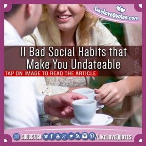 11 Bad Social Habits that Make You Undateable