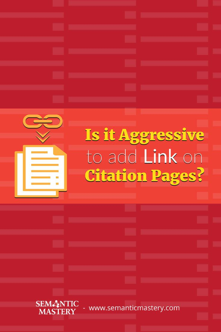 Is it Aggressive to Add Link on Citation Pages? #SEO via http://semanticmastery.com/is-it-aggressive-to-add-link-on-citation-pages/amp/