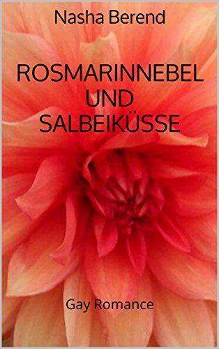 Rosmarinnebel und Salbeiküsse: Gay Romance