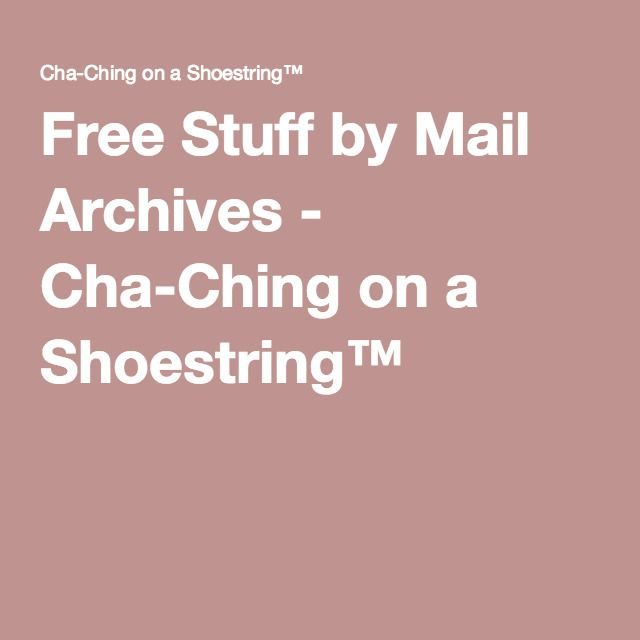 Free Stuff by Mail Archives - Cha-Ching on a Shoestring™