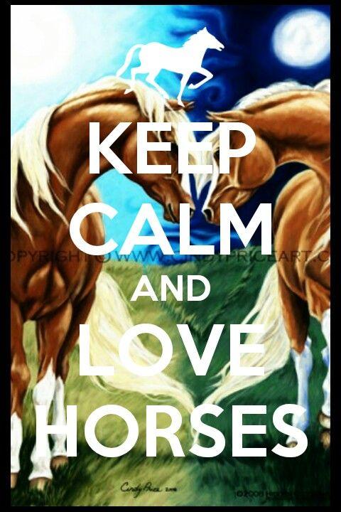 Keep calm and love horses <3