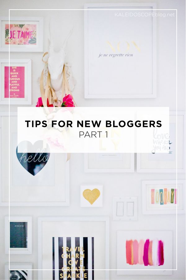 Tips for new bloggers to help them on the right path to blogging success. Part 1 - Kaleidoscope Blog