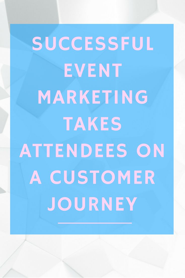 Successful #Event #Marketing Takes Attendees on a Customer Journey #eventprofs