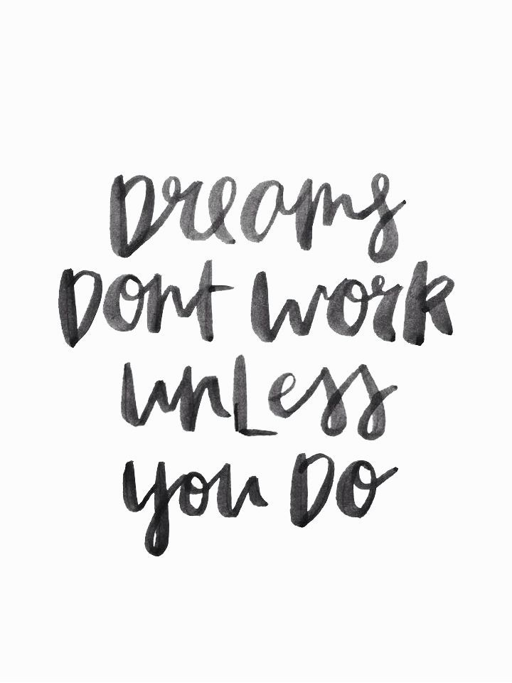 Dreams don't work unless you do | handlettered quote