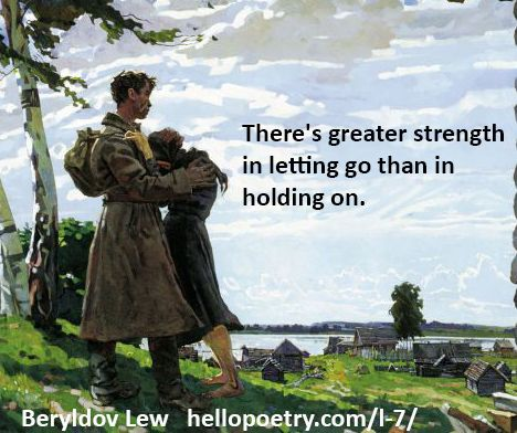 Bad Relationships  There's greater strength in letting go than in holding on.