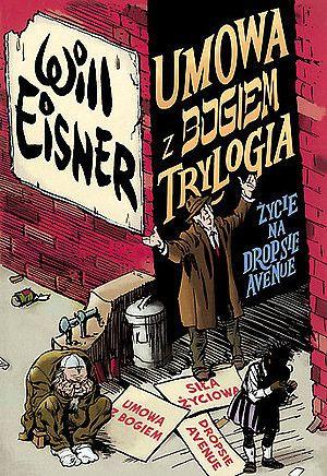 """""""Umowa z Bogiem - trylogia"""" - Will Eisner, komiks wybitnego twórcy. Dla młodzieży i dorosłych."""
