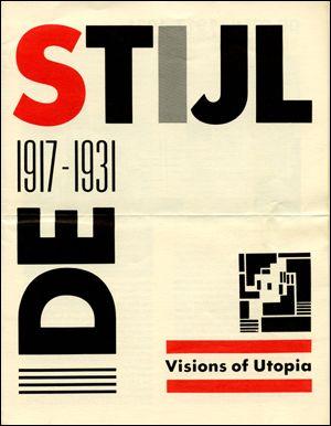 De Stijl : 1917 - 1931, Visions of Utopia
