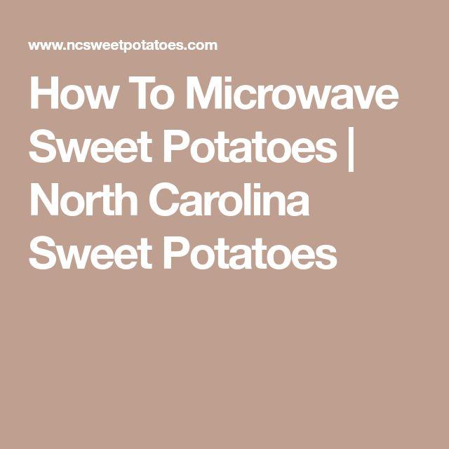 How To Microwave Sweet Potatoes | North Carolina Sweet Potatoes