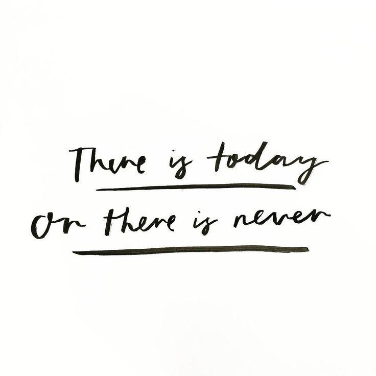 Today or never.  Lettering by Renee Denaro  @sadiestreetdesignco
