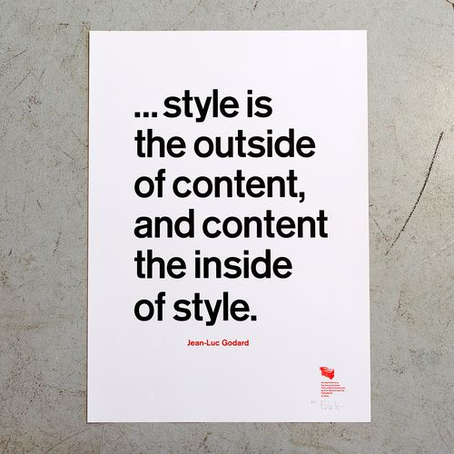 "Poster ""… style is the outside of content, and content the inside of style. – Jean-Luc Godard"""